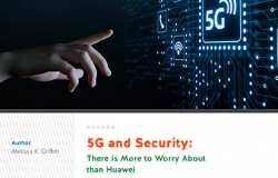 5G and Security: There is More to Worry about than Huawei